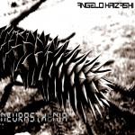 Angelo Krizashi - Neurasthenia