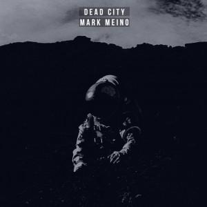 Mark Meino – Dead City