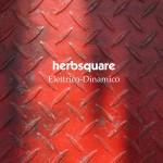 Herbsquare - Elettrico Dinamico