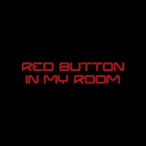 Red Button – In My Room
