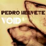 Pedro Helvete - Void