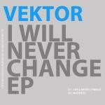 Vektor - I Will Never Change