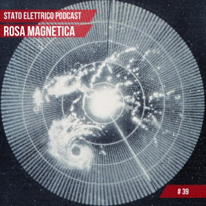 Podcast #039 [Rosa Magnetica]