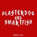Plasterdog & Smartfish ed i loro animali cibernetici