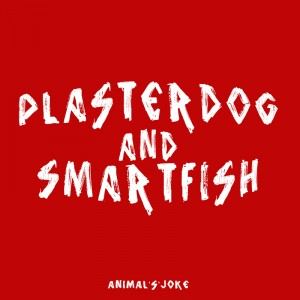 Plasterdog and Smartfish - Animal's'joke COVER