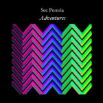 New Adventures EP from See Pereria