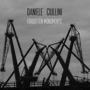 Daniele Ciullini – Forgotten Monuments